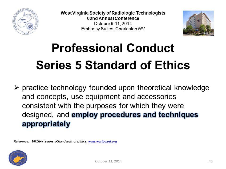 October 11, 201446 West Virginia Society of Radiologic Technologists 62nd Annual Conference October 9-11, 2014 Embassy Suites, Charleston WV