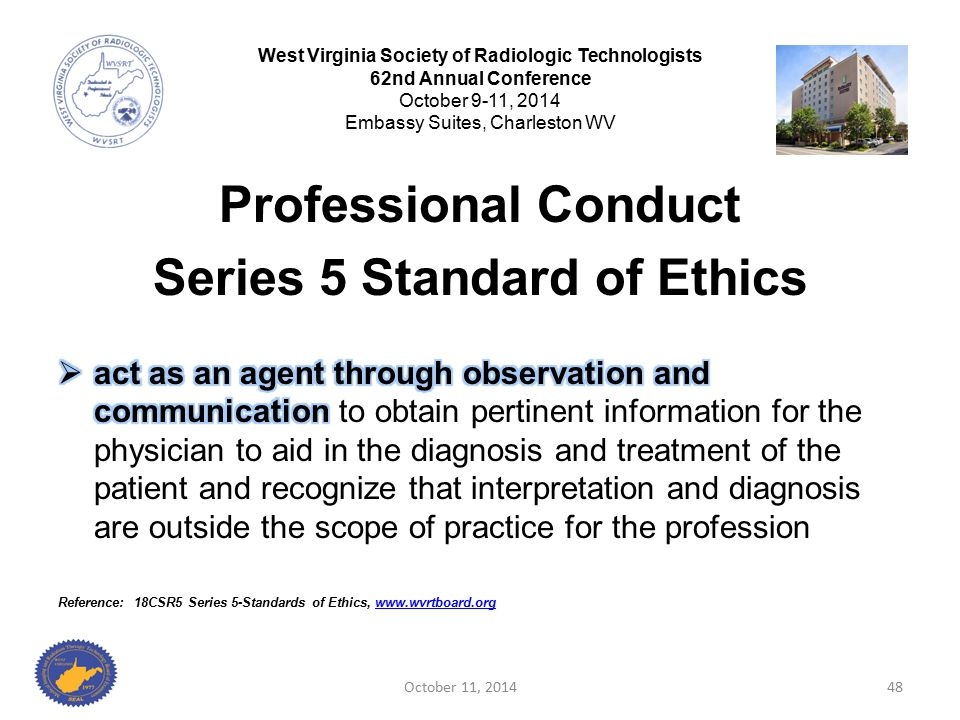 October 11, 201448 West Virginia Society of Radiologic Technologists 62nd Annual Conference October 9-11, 2014 Embassy Suites, Charleston WV