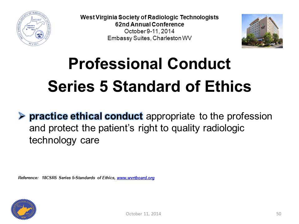 October 11, 201450 West Virginia Society of Radiologic Technologists 62nd Annual Conference October 9-11, 2014 Embassy Suites, Charleston WV