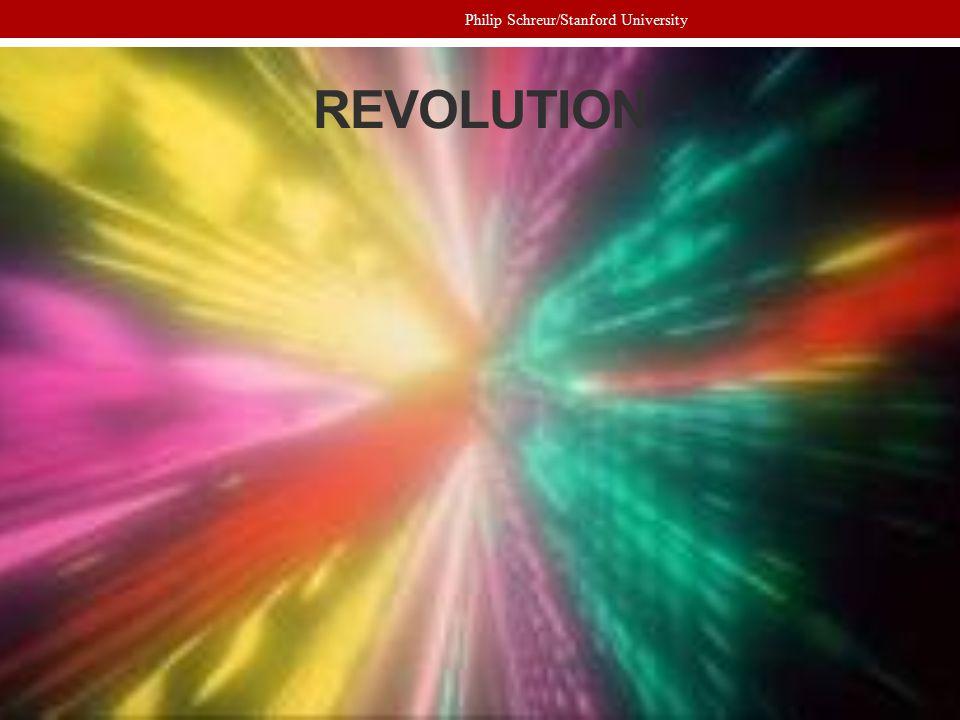 REVOLUTION Philip Schreur/Stanford University