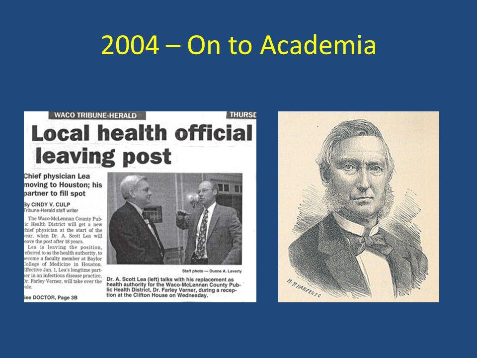 2004 – On to Academia
