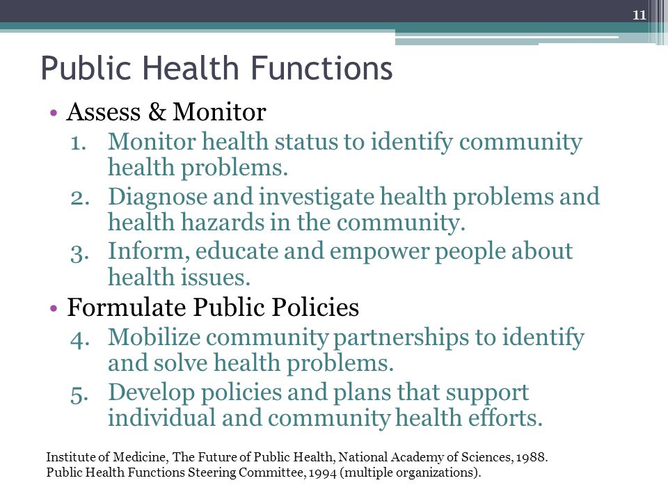 Public Health Functions Assess & Monitor 1.Monitor health status to identify community health problems.