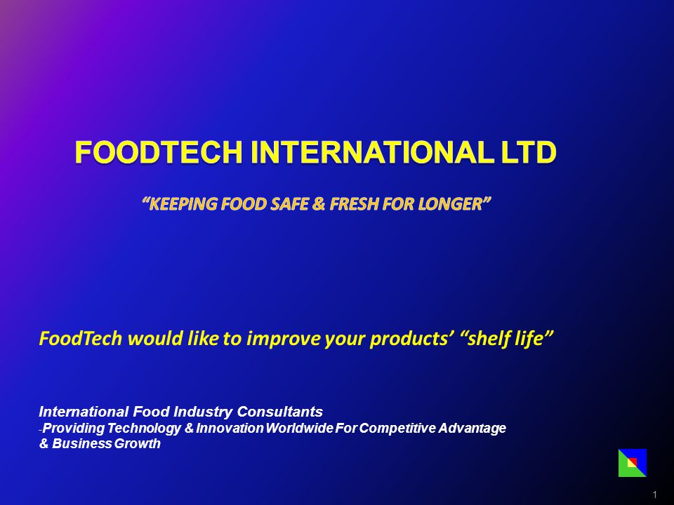 FoodTech would like to improve your products' shelf life International Food Industry Consultants - Providing Technology & Innovation Worldwide For Competitive Advantage & Business Growth 1