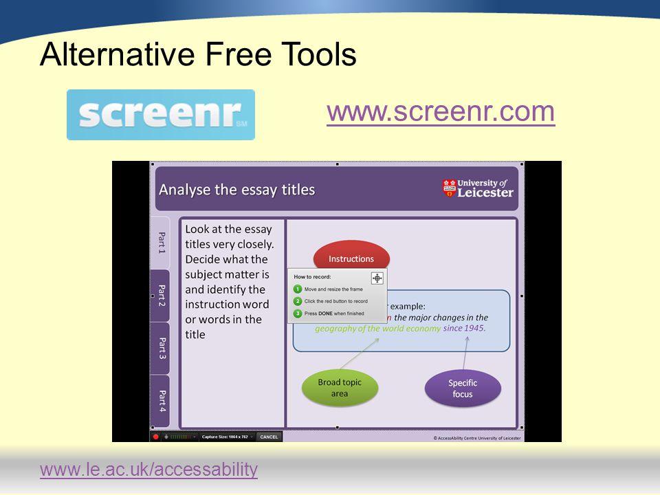 www.le.ac.uk/accessability Alternative Free Tools www.screenr.com