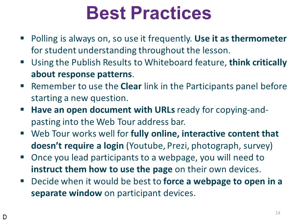 Best Practices  Polling is always on, so use it frequently.