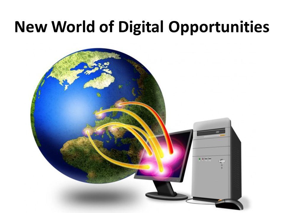 New World of Digital Opportunities