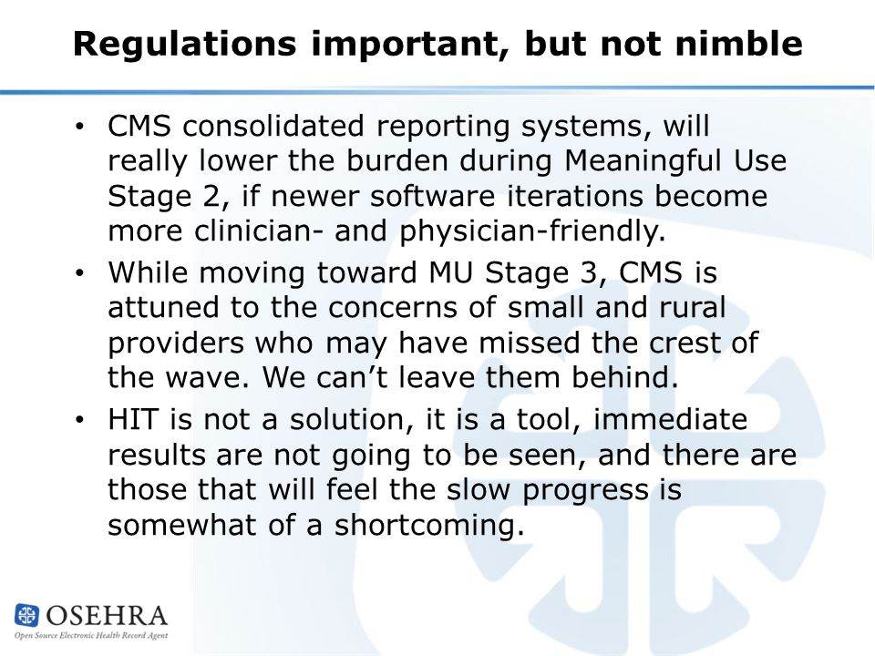 Regulations important, but not nimble CMS consolidated reporting systems, will really lower the burden during Meaningful Use Stage 2, if newer software iterations become more clinician- and physician-friendly.