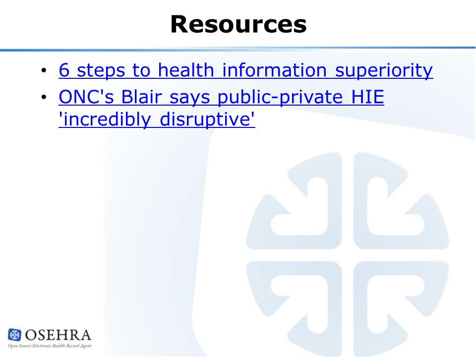 Resources 6 steps to health information superiority ONC s Blair says public-private HIE incredibly disruptive ONC s Blair says public-private HIE incredibly disruptive