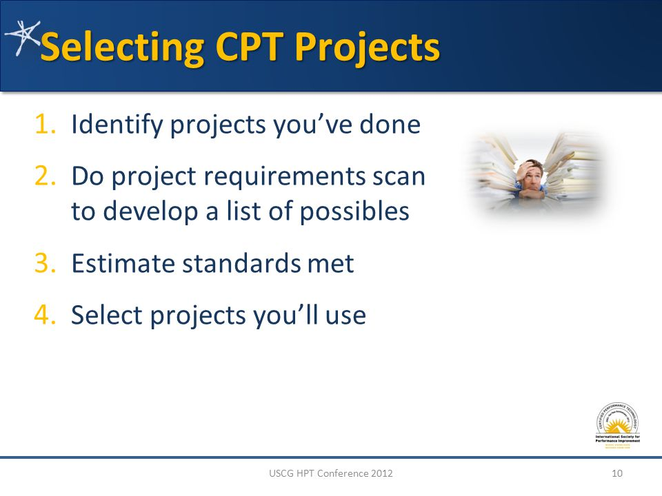 Selecting CPT Projects 1. Identify projects you've done 2.