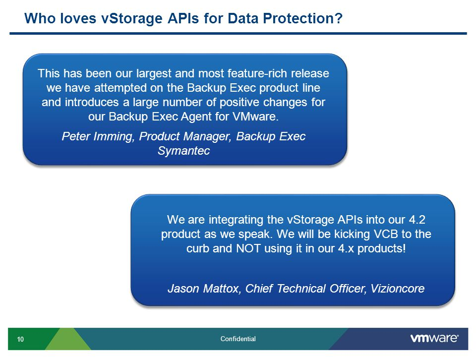 10 Confidential Who loves vStorage APIs for Data Protection.