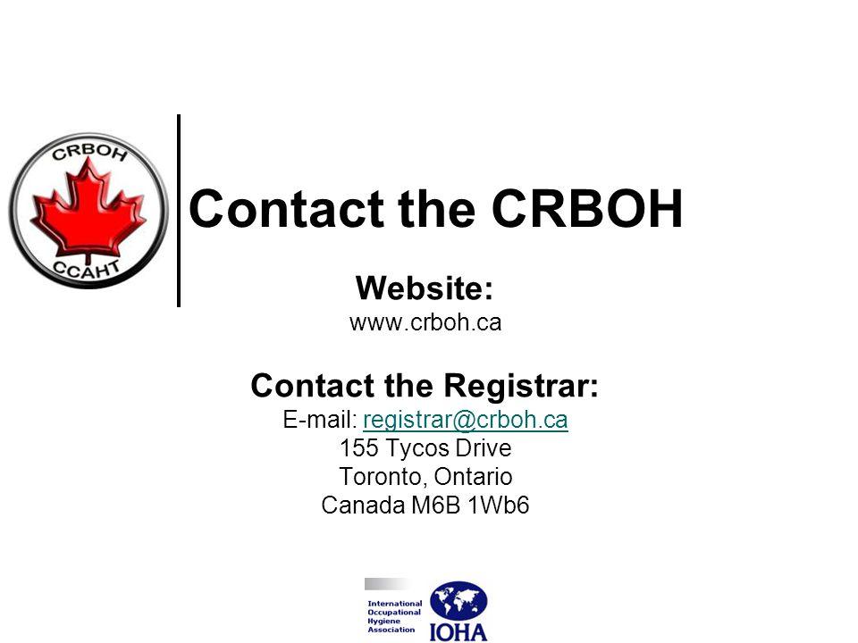 Website: www.crboh.ca Contact the Registrar: E-mail: registrar@crboh.ca 155 Tycos Drive Toronto, Ontario Canada M6B 1Wb6registrar@crboh.ca Contact the CRBOH