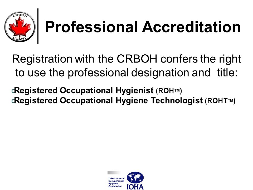 Pre Requisites- ROH Academic CredentialsExperience 1 Bachelor (acceptable science/engineering) 5 Master (acceptable science/engineering) 4 Master (occupational hygiene or equivalent) 3 PhD (acceptable science/ engineering) 3 PhD (occupational hygiene or equivalent) 2 1 Work experience must entail a minimum of 50% of time spent in professional practice