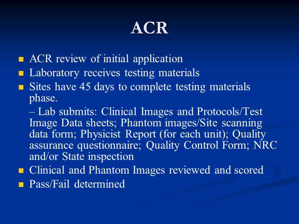 ACR ACR review of initial application Laboratory receives testing materials Sites have 45 days to complete testing materials phase. – Lab submits: Cli