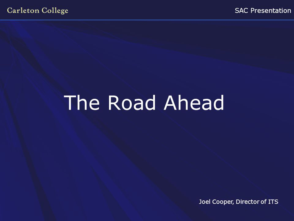 SAC Presentation The Road Ahead Joel Cooper, Director of ITS