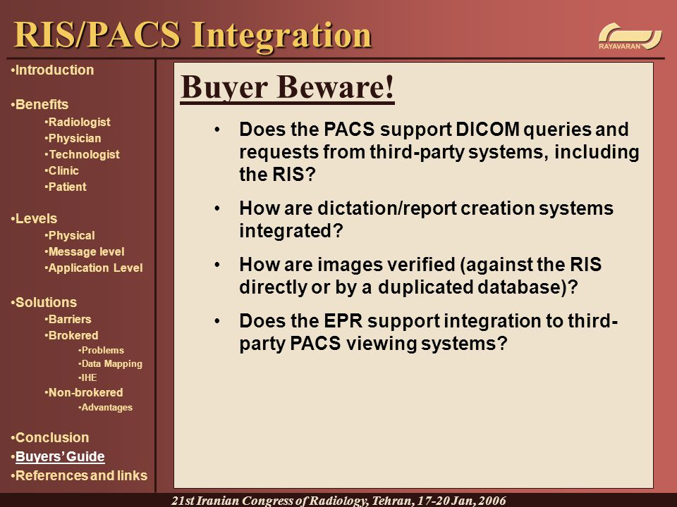 Buyer Beware! Does the PACS support DICOM queries and requests from third-party systems, including the RIS? How are dictation/report creation systems