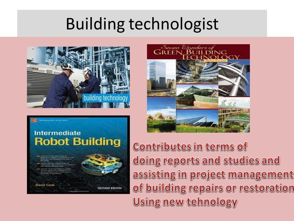 Building technologist