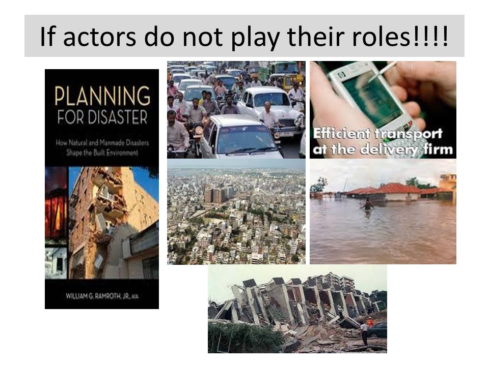 If actors do not play their roles!!!!