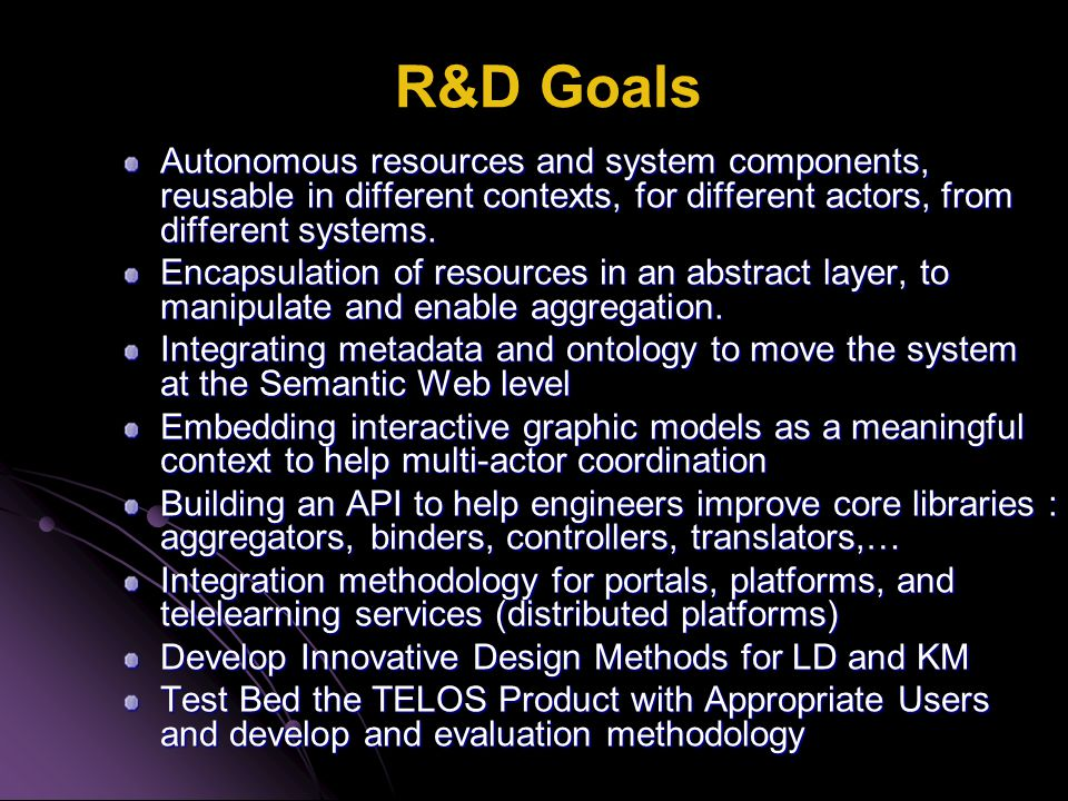R&D Goals Autonomous resources and system components, reusable in different contexts, for different actors, from different systems.