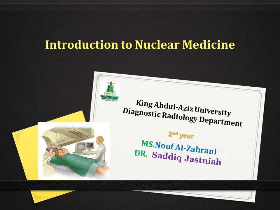 King Abdul-Aziz University Diagnostic Radiology Department MS.Nouf Al-Zahrani DR.