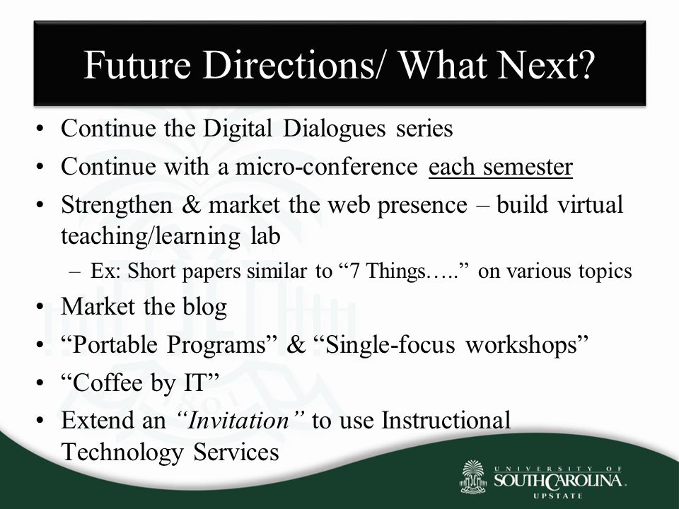 Future Directions/ What Next.