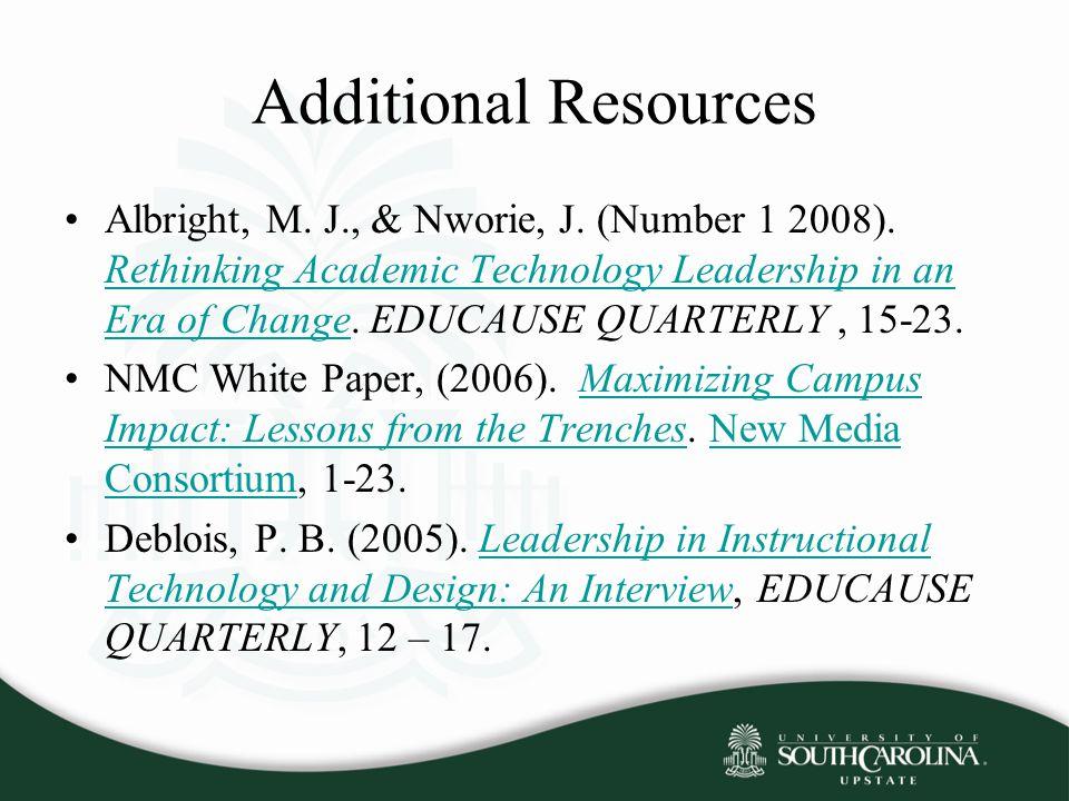 Additional Resources Albright, M. J., & Nworie, J.