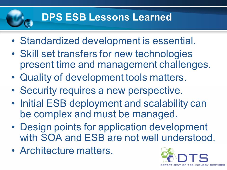 DPS ESB Lessons Learned Standardized development is essential.