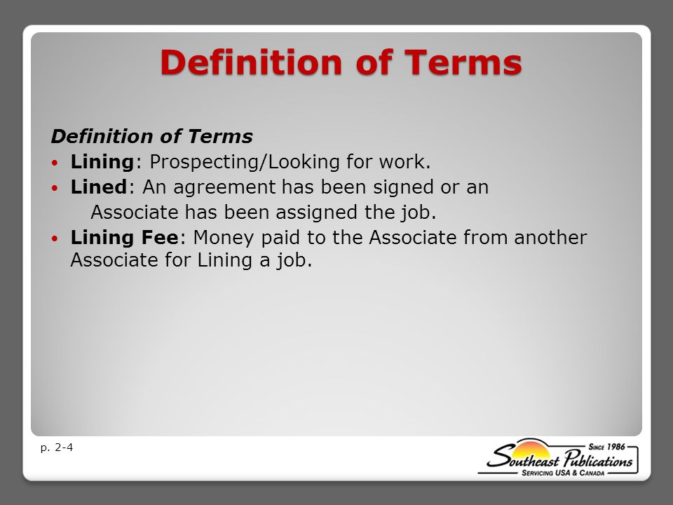 Definition of Terms Lining: Prospecting/Looking for work.