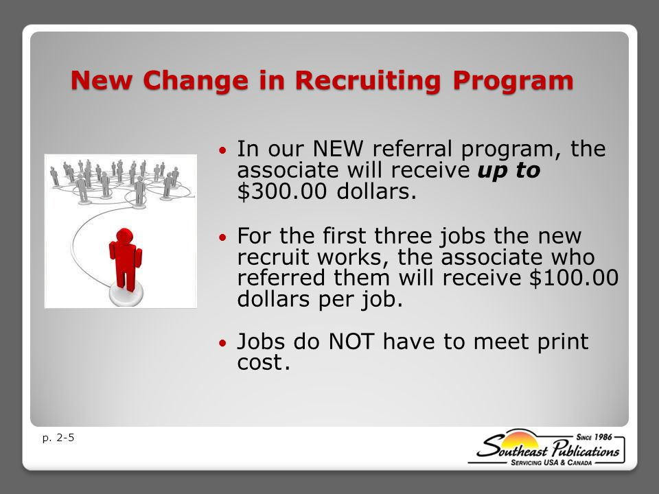 New Change in Recruiting Program In our NEW referral program, the associate will receive up to $300.00 dollars.