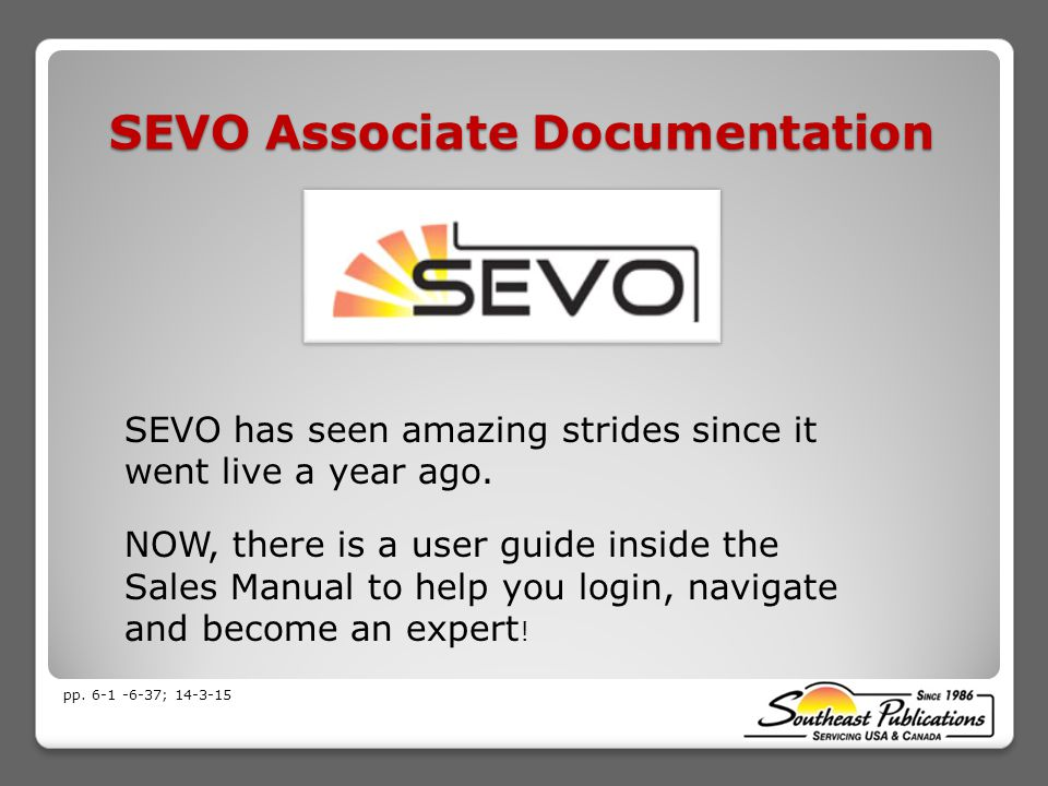 SEVO Associate Documentation SEVO has seen amazing strides since it went live a year ago.