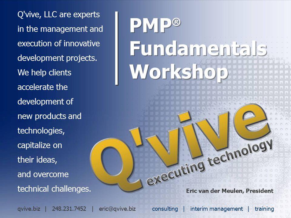 ™ qvive.biz Project Management Institute Website www.pmi.org  PMP Credential Handbook http://www.pmi.org/PDF/pdc_pmphandbook.pdf  CAPM Credential Handbook http://www.pmi.org/PDF/pdc_capmhandbook.pdf