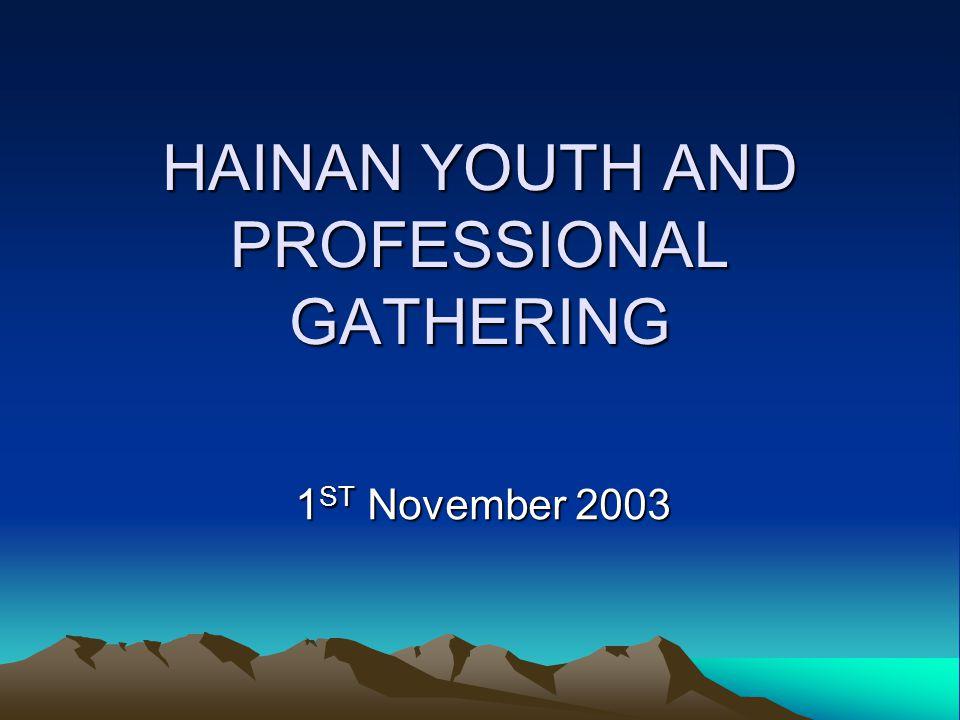 HAINAN YOUTH AND PROFESSIONAL GATHERING 1 ST November 2003