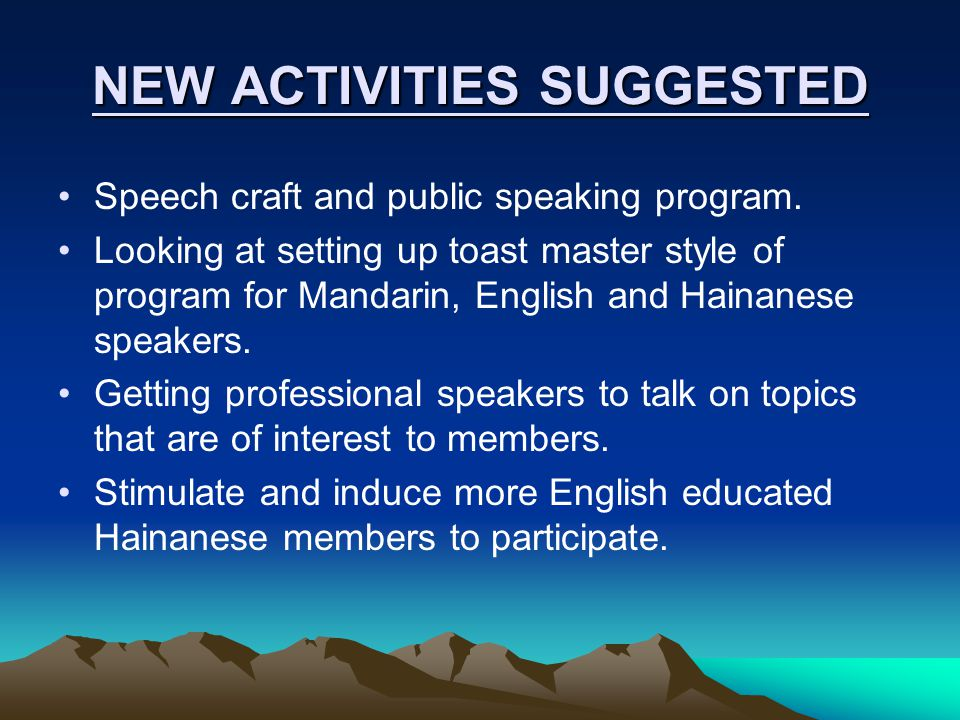 NEW ACTIVITIES SUGGESTED Speech craft and public speaking program.