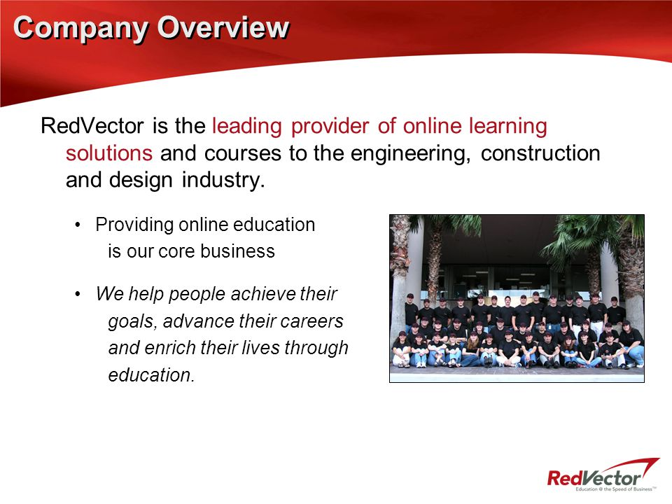Company Overview RedVector is the leading provider of online learning solutions and courses to the engineering, construction and design industry.