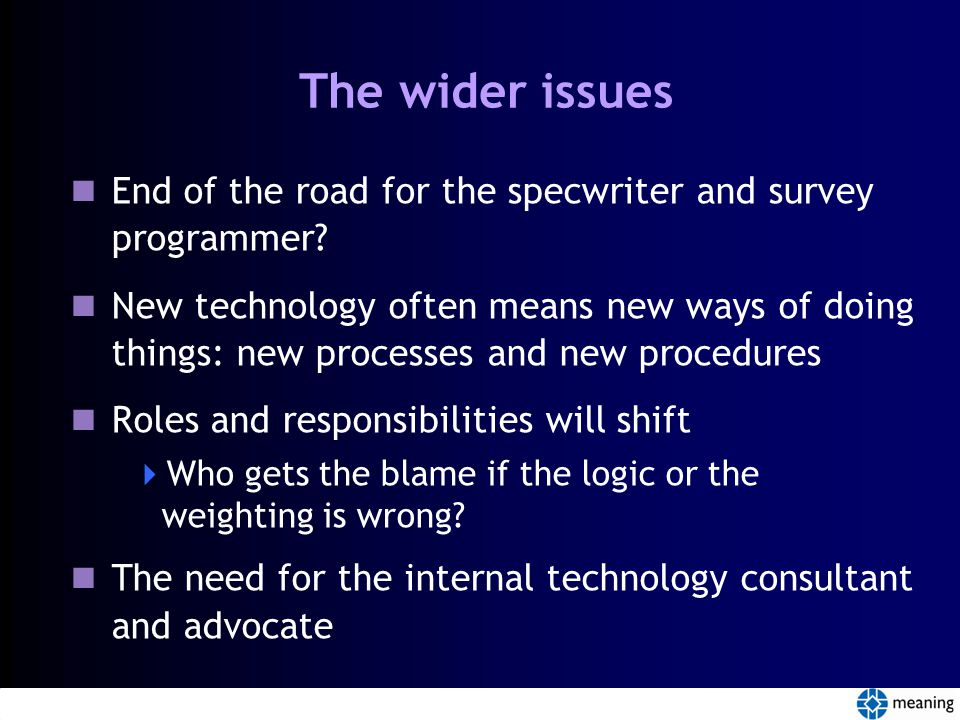 The wider issues End of the road for the specwriter and survey programmer.