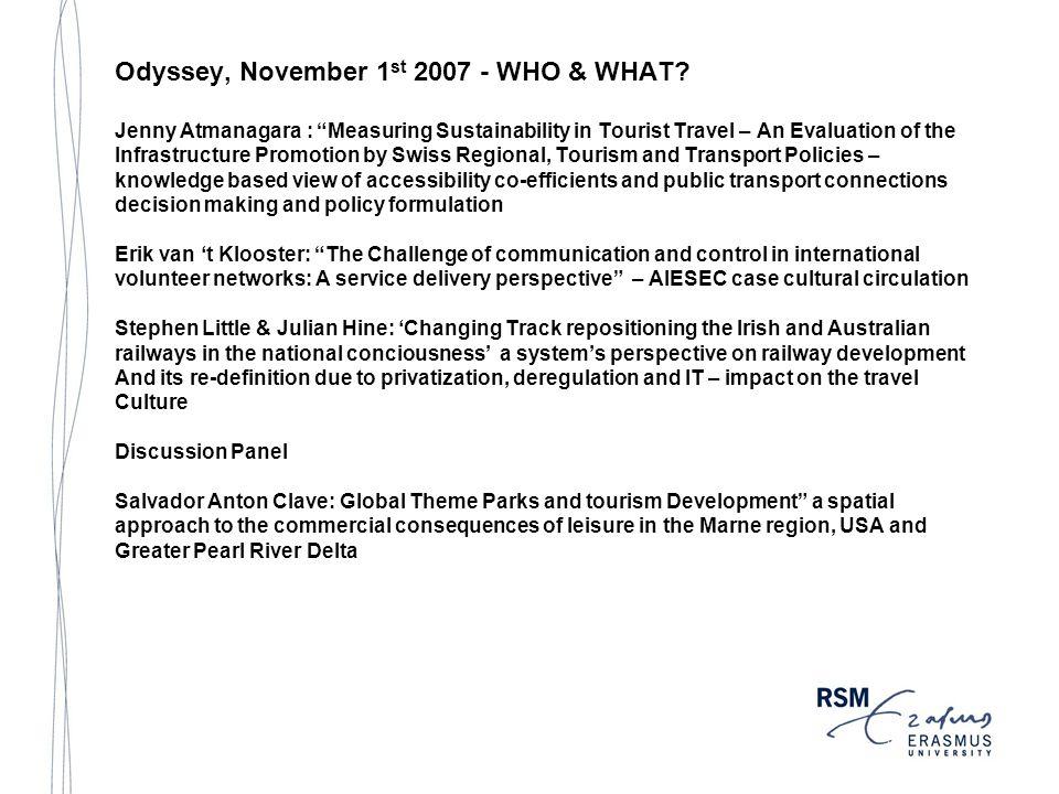 Odyssey, November 1 st 2007 - WHO & WHAT.