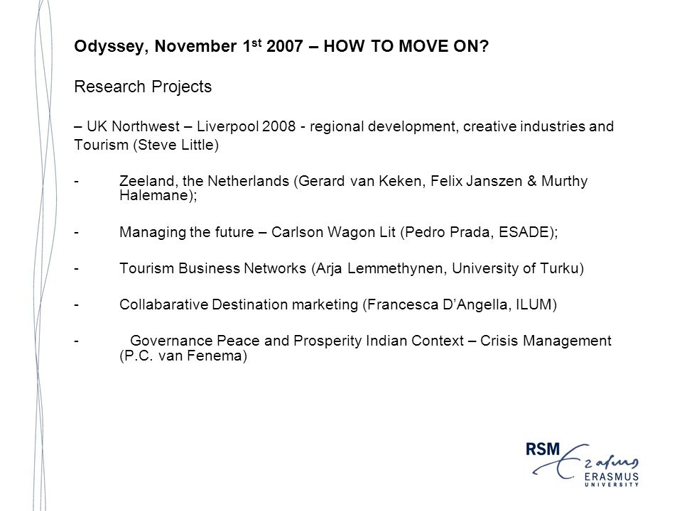 Odyssey, November 1 st 2007 – HOW TO MOVE ON.