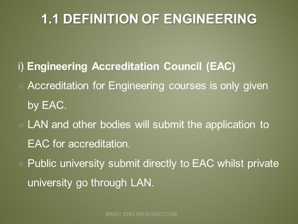 i) Engineering Accreditation Council (EAC)  Accreditation for Engineering courses is only given by EAC.
