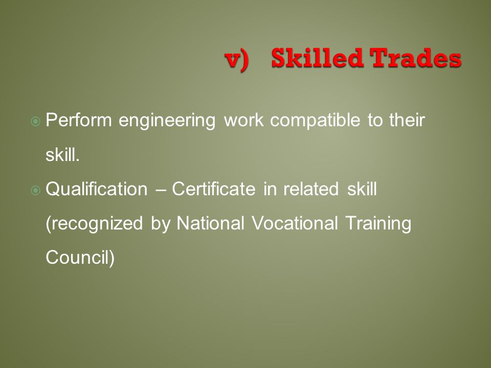  Perform engineering work compatible to their skill.