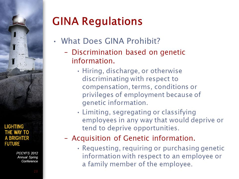 PCCYFS 2012 Annual Spring Conference 23 GINA Regulations What Does GINA Prohibit.