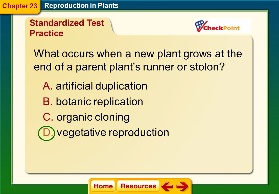 What is the food source for the embryo in a eudicot seed? A. seed coat B. endosperm C. cotyledon D. radicle Reproduction in Plants Chapter 23 Chapter