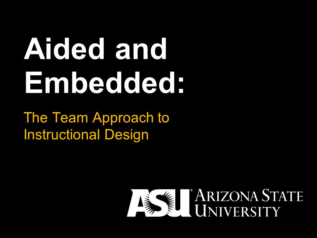 The Team Approach to Instructional Design Aided and Embedded: