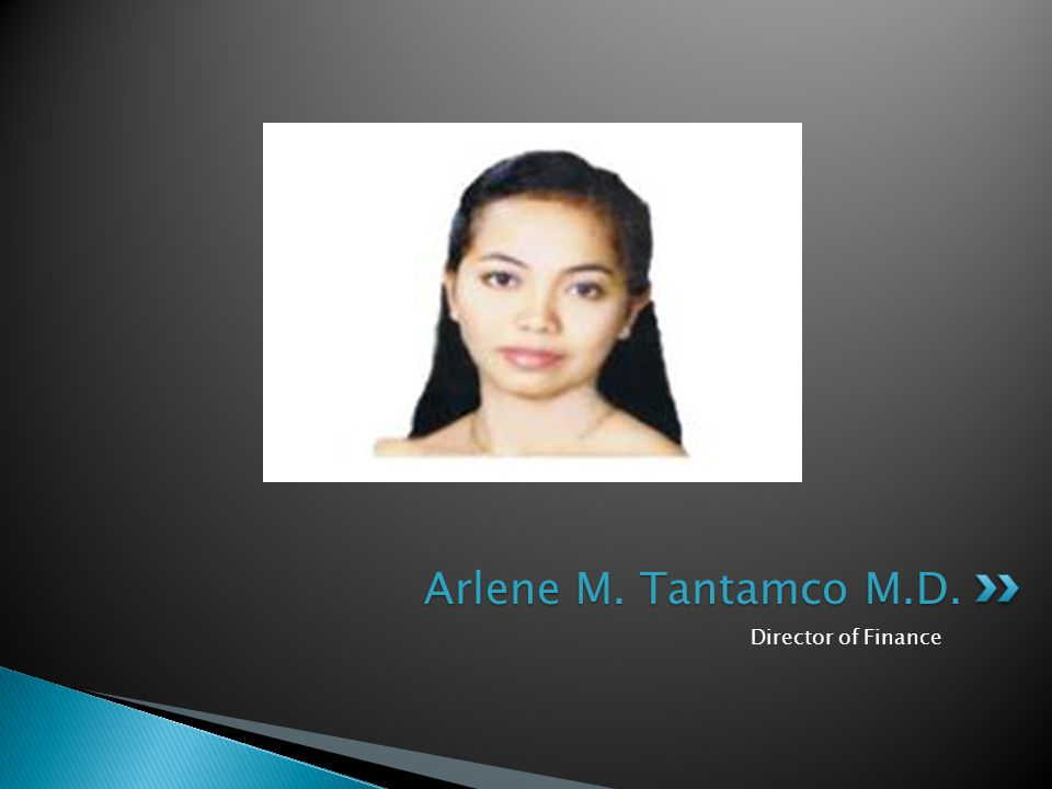 Director of Finance Arlene M. Tantamco M.D.