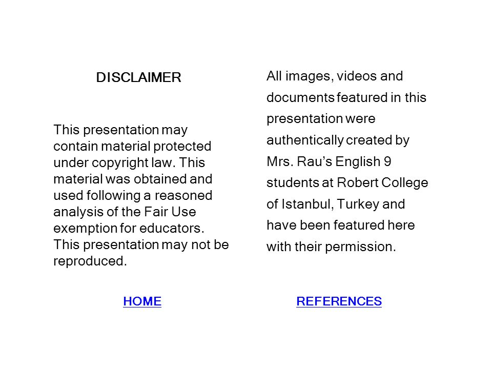 DISCLAIMER All images, videos and documents featured in this presentation were authentically created by Mrs. Rau's English 9 students at Robert Colleg