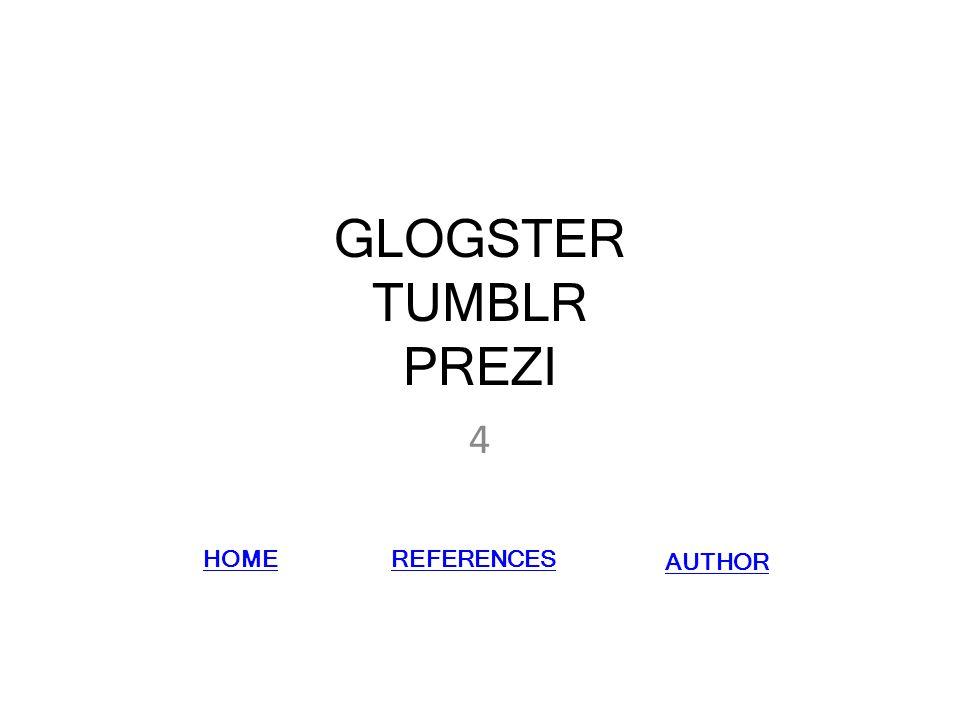 GLOGSTER TUMBLR PREZI 4 AUTHOR HOMEREFERENCES