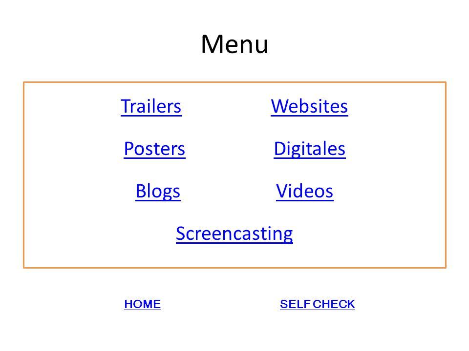 Menu TrailersTrailers WebsitesWebsites PostersPosters DigitalesDigitales BlogsVideos Screencasting HOMESELF CHECK