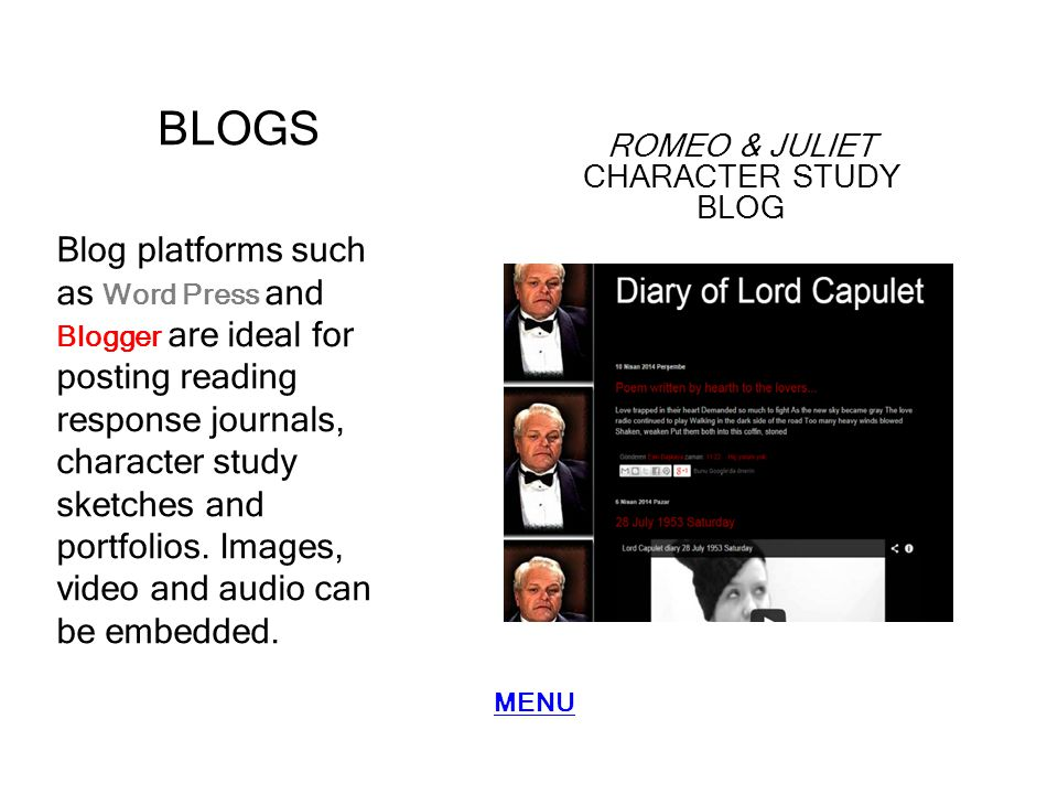 BLOGS Blog platforms such as Word Press and Blogger are ideal for posting reading response journals, character study sketches and portfolios. Images,