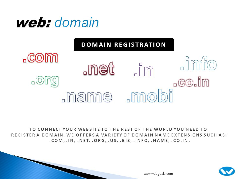 DOMAIN REGISTRATION TO CONNECT YOUR WEBSITE TO THE REST OF THE WORLD YOU NEED TO REGISTER A DOMAIN.