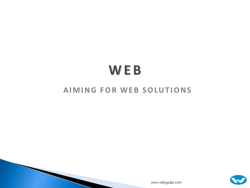 www.webgoalz.com AIMING FOR WEB SOLUTIONS