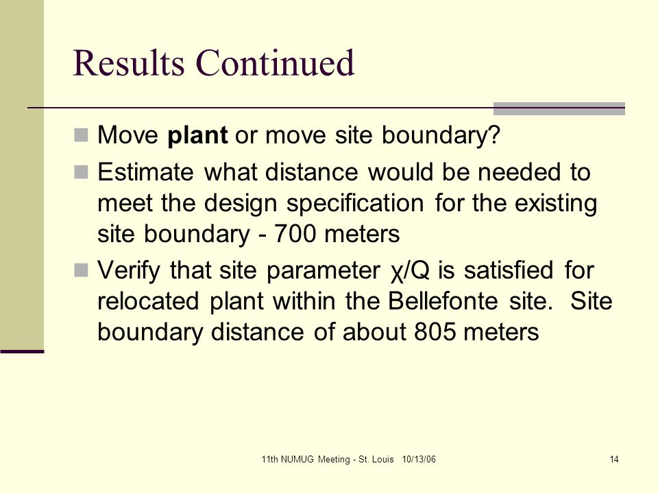 11th NUMUG Meeting - St. Louis 10/13/0614 Results Continued Move plant or move site boundary.