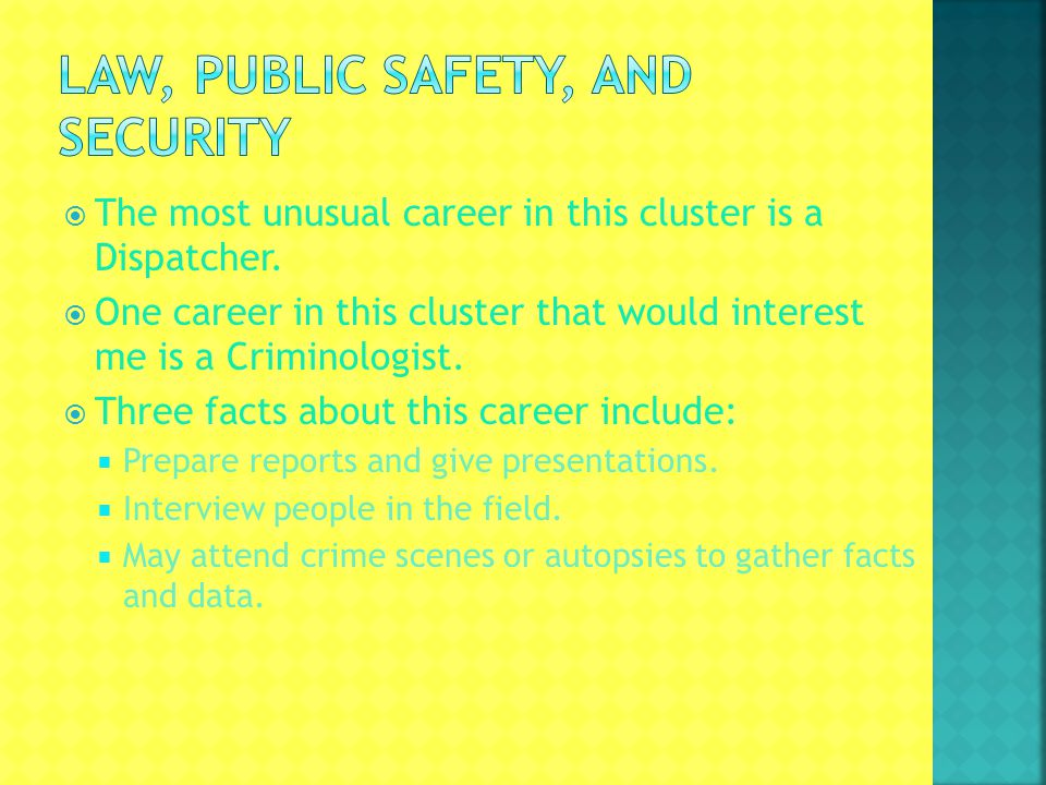  The most unusual career in this cluster is a Dispatcher.
